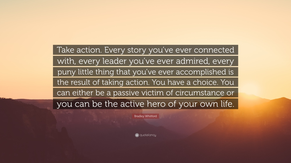 1134508-Bradley-Whitford-Quote-Take-action-Every-story-you-ve-ever