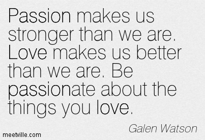 passion-makes-us-stronger-than-we-are-quotes-68
